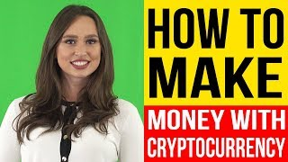 How To Make Money With Cryptocurrency - Cryptocurrency Guide