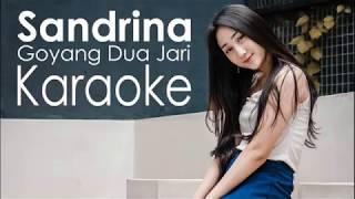 Sandrina - Goyang Dua Jari Karaoke Tanpa Vokal + Lirik High Quality