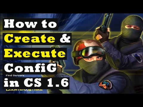 How to create and execute Config in Counter Strike 1.6