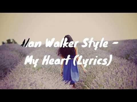 Alan Walker Style - My Heart (Official Lyrics)