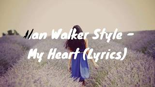 Alan Walker Style - My Heart (Official Lyrics)