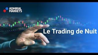 Le Trading de Nuit