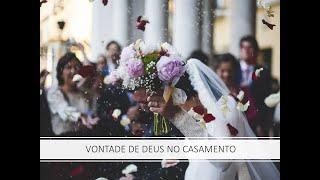#5/5 - Conhecendo a vontade de Deus - O casamento e a vontade de Deus