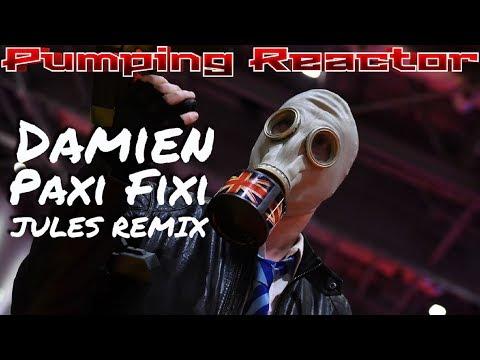 Damien - Paxi Fixi (Jules Remix)