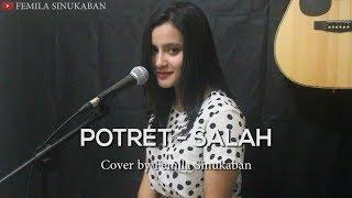 Salah - Potret (Cover by Femila Sinukaban)