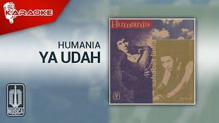 Humania - Ya Udah (Official Karaoke Video)