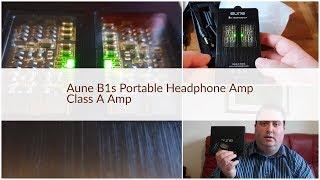 Aune B1s Portable Headphone Amp Review - Class A Amp
