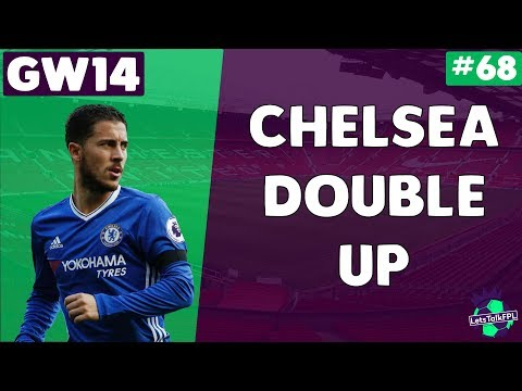 CHELSEA DOUBLE UP | Gameweek 14 | Let's Talk Fantasy Premier League 2017/18 | #68