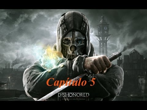 "Dishonored - Guia Walkthrough Capítulo 5 ""Slackjaw"""