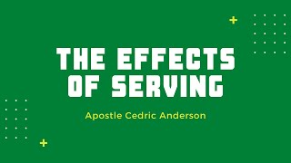 The Effects of Serving | Apostle Cedric Anderson | Thursday Zoom Bible Study