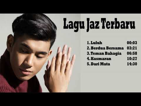 Lagu Terbaru Jaz Luluh Full Playlist Hits Jaz