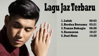 Lagu Terbaru Jaz Luluh Full PLAYLIST HITS Jaz