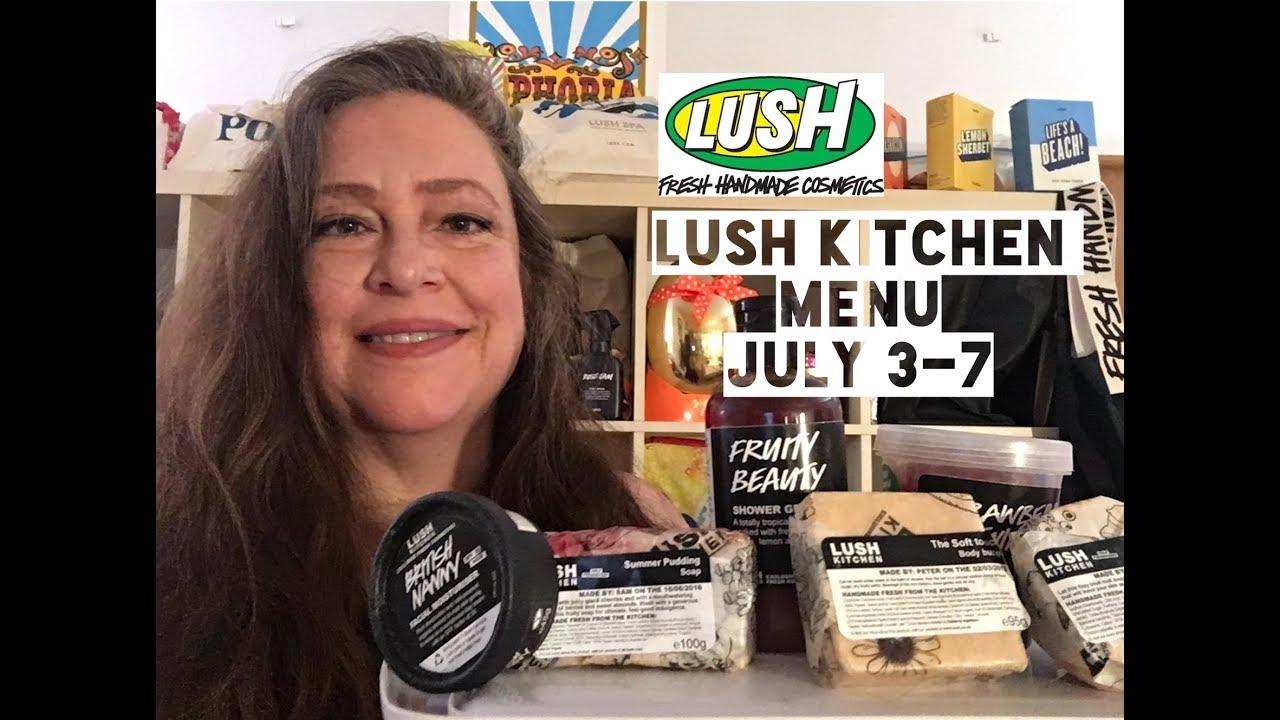 Lush Uk Kitchen Menu July 3-7 - YouTube