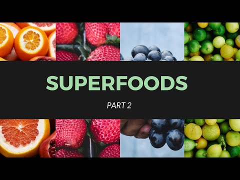 Superfoods Part 2