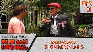 Om Manap Main Ke Rumah Pak Amir - Pepesan Kosong Eps 1