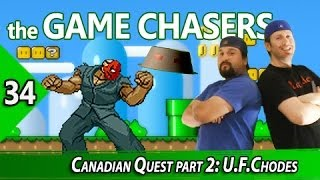 The Game Chasers Ep 34 - Canadian Quest part 2: U.F.Chodes