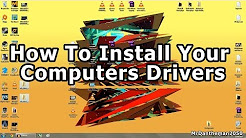 How To Install Your Computers Drivers