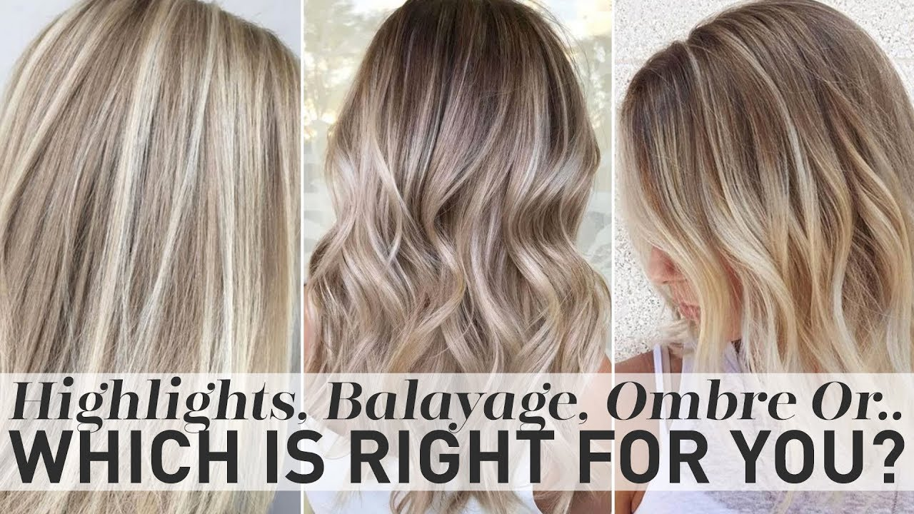 Highlights Balayage Ombre Or Sombre Which Is Right For You