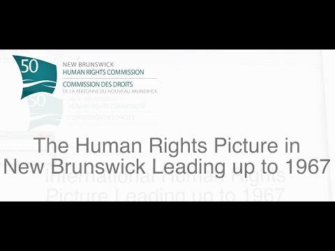 The human rights picture in New Brunswick leading up to 1967