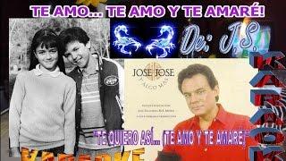 TE QUIERO ASI (TE AMO Y TE AMARE) - JOSE JOSE (KARAOKE) DE: J.S.