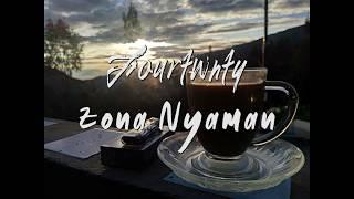 fourtwnty-zona-nyaman-lyric