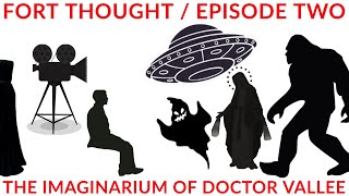 Fort Thought: The Imaginarium of Doctor Vallee (Episode 2)