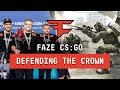 "FaZe CS:GO - ""DEFENDING THE CROWN"""