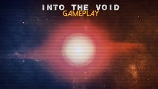 Into the Void Gameplay (PC HD)