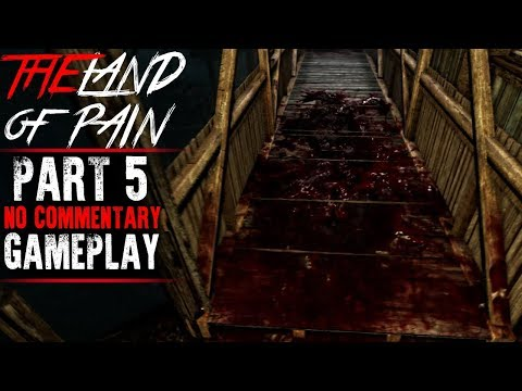 The Land of Pain Gameplay Part 5 Walkthrough No Commentary