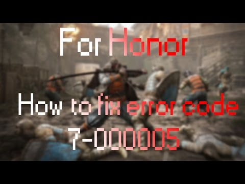 For Honor How to Fix Error Code 7-0000005