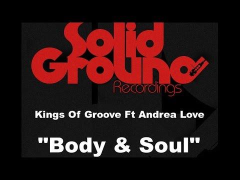 Kings Of Groove feat. Andrea Love - Body & Soul (Jonny Montana Mix)