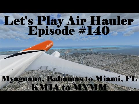 FSX | Let's Play Air Hauler Episode #140 - The Bahamas | Boeing 777F