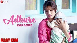Adhure Karaoke + Lyrics (Instrumental)   MARY KOM   Priyanka Chopra
