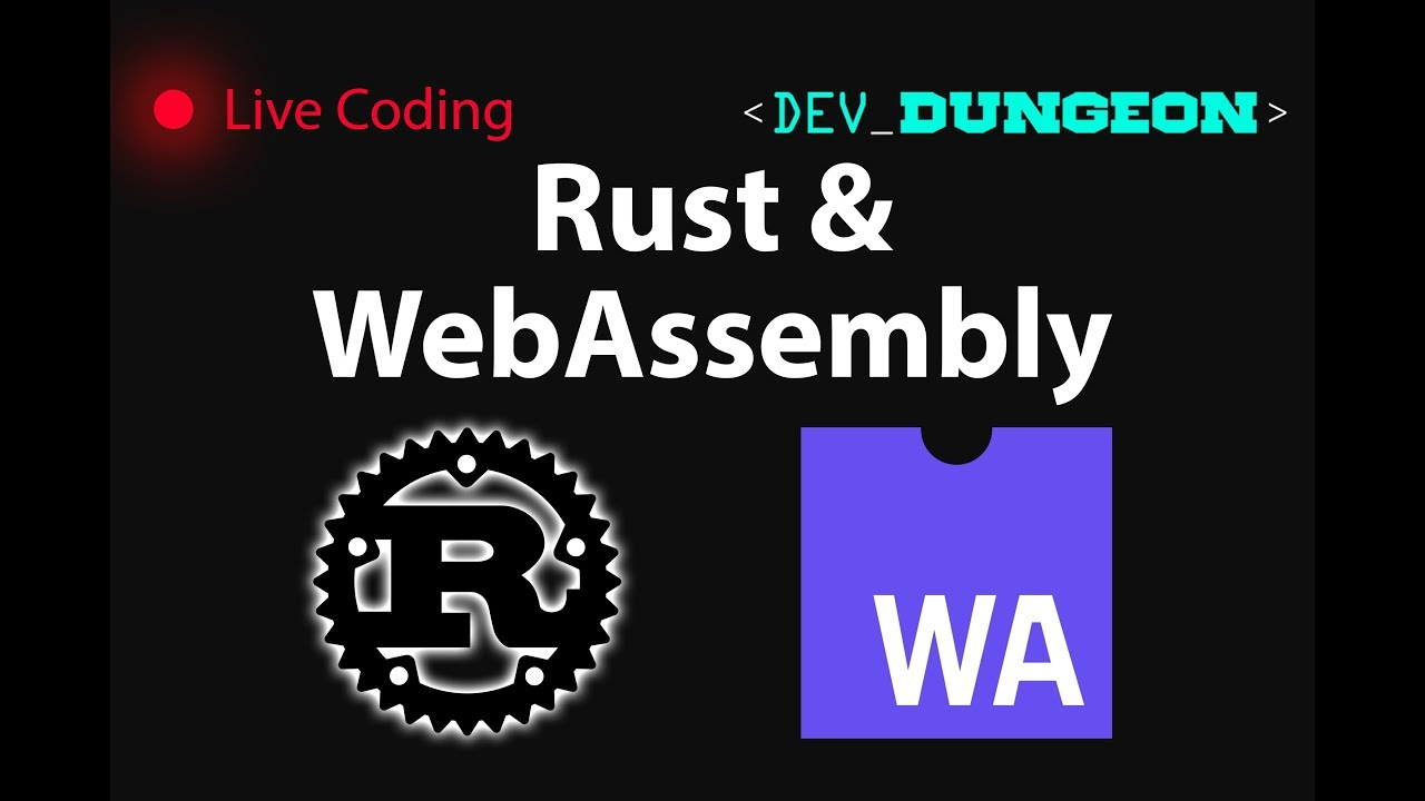 Live Coding: Rust & WebAssembly | DevDungeon