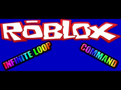Roblox Infinite Loop Command - roblox infinite loop script