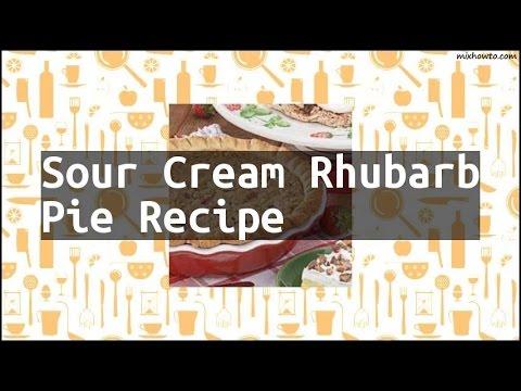 Recipe Sour Cream Rhubarb Pie Recipe