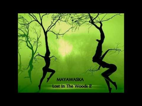 Mayawaska - Lost In The Woods 2 [Old Style Mix]