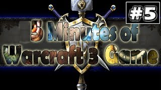 5 Minutes of Warcraft 3 Game #5