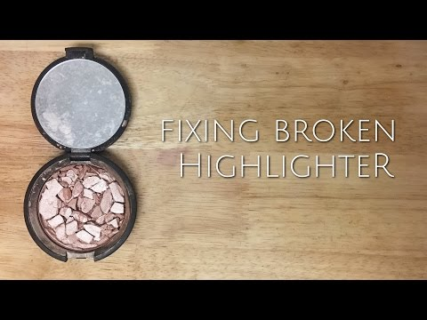 FIXING BROKEN HIGHLIGHTER [How to bring any broken powder makeup back to life]