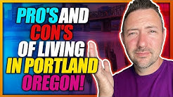 Pro's and Con's of Living In Portland Oregon