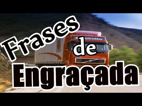 Belas Frases Os Mais Engraçados Parachoque De Caminhão Videos
