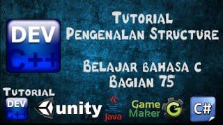 75 Tutorial Bahasa C Pengenalan Structure Bagian 75 - Belajar Bahasa C dengan Dev-C++