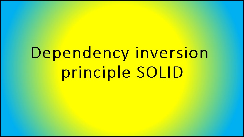 Dependency Inversion Principle Solid Youtube
