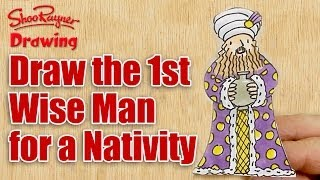 How to draw the First Wise Man - Make a Christmas Nativity