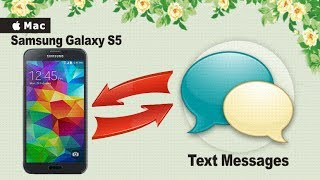 How to Backup and Restore Samsung Galaxy S5 SMS Text Messages on Mac?
