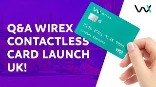 Wirex Contactless Card Launch UK! Q&A/AMA
