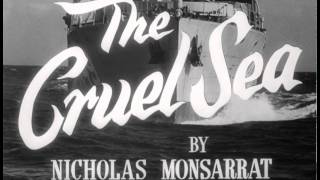 The Cruel Sea HD Trailer