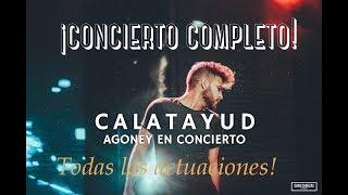 CONCIERTO COMPLETO AGONEY CALATAYUD|TODAS LAS ACTUACIONES!