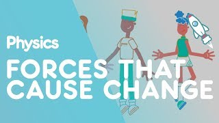 Forces that cause change | Force | Physics | FuseSchool