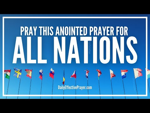 Prayer For All Nations - Prayer Changes Things